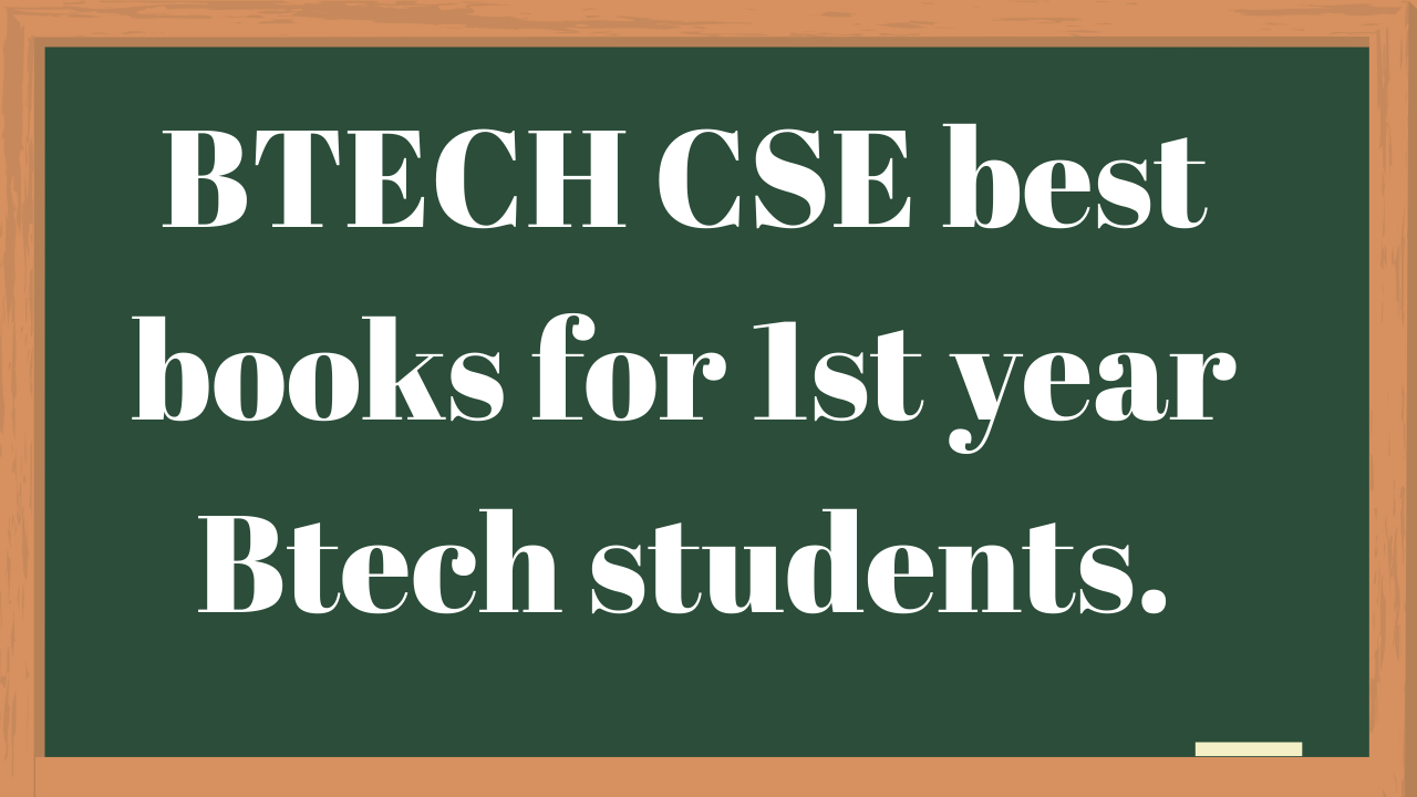 Btech CSE Best books for 1st year.