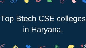 Top 10 Btech cse colleges in haryana 2020.